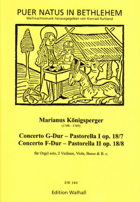 Königsperger, Marianus (1708-1769): Concerto G-Dur - Pastorella I op. 18/7  und Concerto F-Dur - Pastorella II op. 18/8<br />- Partitur
