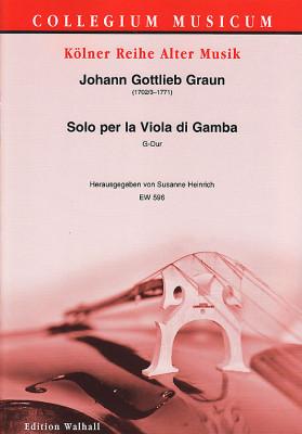 Graun, Johann Gottlieb (1702/03–1771): Solo per la Viola di Gamba G-Dur