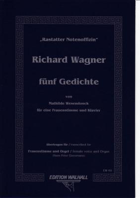 Wagner, Richard (1813-1883): Fünf Gedichte von Mathilde Wesendonck