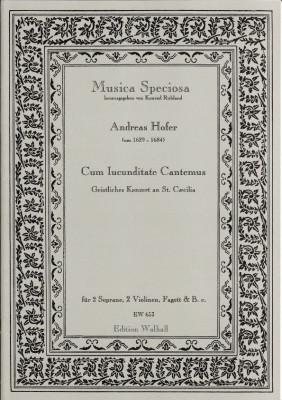 Hofer, Andreas (~1629–1684): Cum Iucunditate Cantemus
