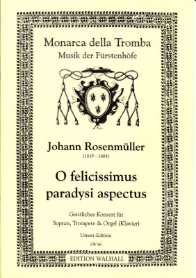 Rosenmüller, Johann (1619–1684): O felicissimus paradysi aspectus