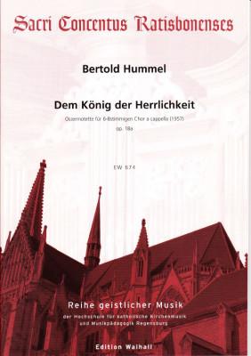 Hummel, Bertold (1925-2002): Dem König der Herrlichkeit