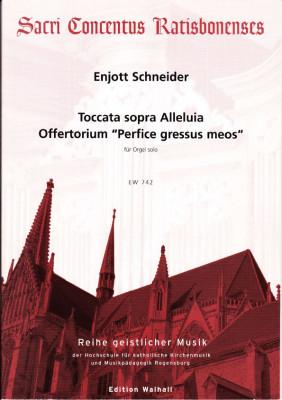 """Schneider, Enjott (*1950): Toccata sopra Alleluia & Offertorium """"Perfice gressus meos"""""""