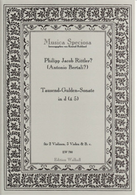 Bertali, Antonio (1605-1669)/Rittler, Philip Jacob (1638-1690): Tausend-Gulden-Sonate<br>- for 5 (2 vl, 3 viols & b. c.)