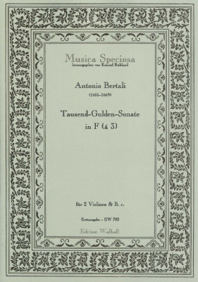 Bertali, Antonio (1605-1669)/Rittler, Philip Jacob (1638-1690): Tausend-Gulden-Sonate<br>- for 3 (2 violins & b. c.)