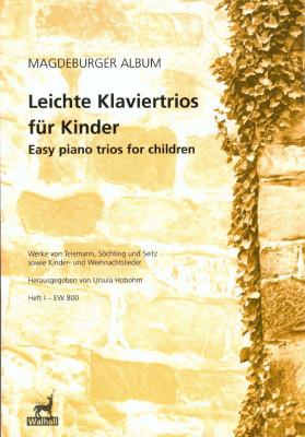Leichte Klaviertrios für Kinder - Magdeburger Album I & II<br>- Volume I