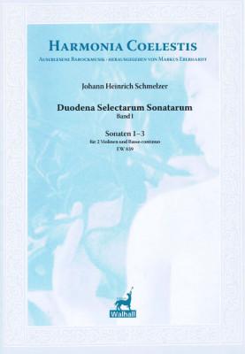 Schmelzer, Johann Heinrich (~1620-1680): Duodena Selectarum Sonatarum<br>- Sonaten 1-3 (2 Vl. & B. c.)