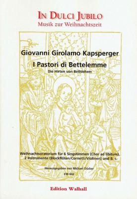 Kapsperger, Giovanni Girolamo (1580-1651): I Pastori di Bettelemme (Die Hirten von Bethlehem)<br />- Partitur