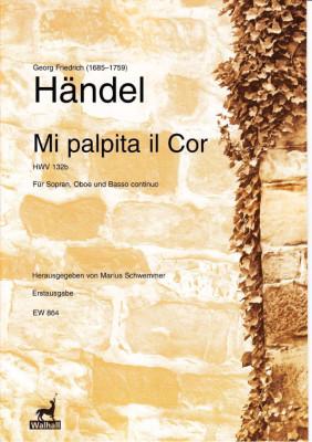 Händel, Georg Friedrich (1685–1759): Mi palpita il Cor HWV 132b