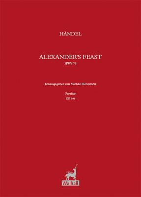 Händel, Georg Friedrich (1685–1759): Das Alexanderfest HWV 75<br>– Partitur