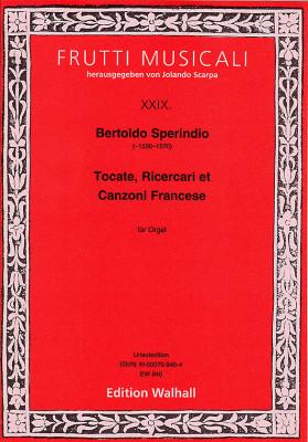 Sperindio, Bertoldo (~1530–1570): Tocate, Ricercari et Canzoni Francese (1591)