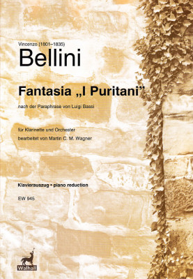 "Bellini, Vincenzo (1801–1835) / Bassi, Luigi: Fantasia ""I Puritani""<br>– Klavierauszug"
