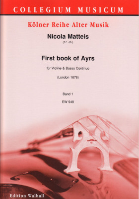Matteis, Nicola (17. Jh.): First book of Ayrs for the violin - Band 1 (6 Suiten, 52 S.)