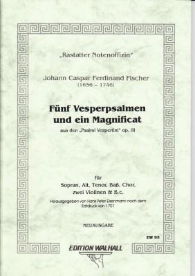 Fischer, Johann Caspar Ferdinand (1656–1746): Fünf Vesperpsalmen und ein Magnificat