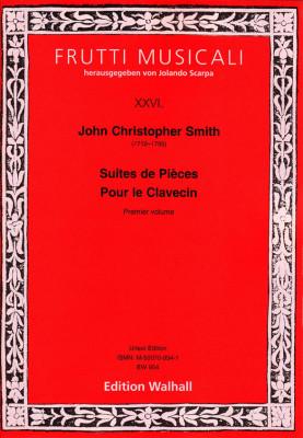Smith, John Christopher (1712–1795): (6) Suites de Pièces Pour le Clavecin – Premier Volume