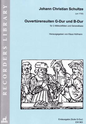 Schultze, Johann Christian (um 1730): Ouvertürensuiten G-Dur und B-Dur