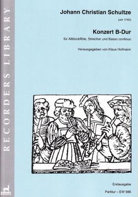 Schultze, Johann Christian (um 1740): Konzert B-Dur