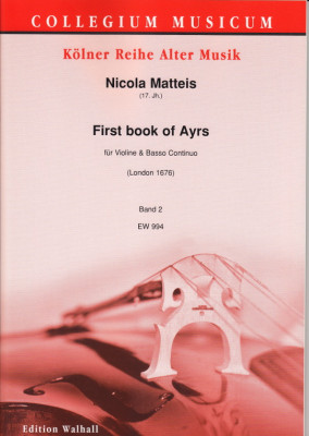 Matteis, Nicola (17. Jh.): First book of Ayrs for the violin - Band 2 (6 Suiten, 48 S.)