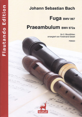 Bach, Johann Sebastian (1685– 1750): Fuga BWV 867 und Praeambulum BWV 872a
