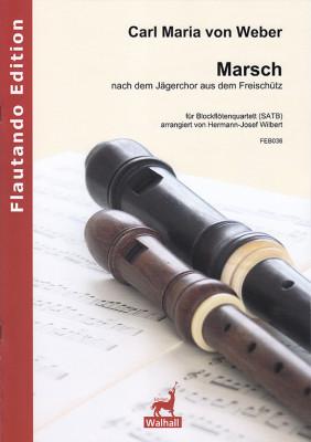 """Weber, Carl Maria von (1786–1826): Marschnach dem Jägerchor aus dem """"Freischütz"""""""
