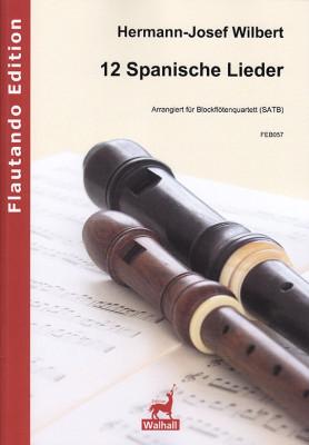 Wilbert, Hermann-Josef (*1933): 12 Spanische Lieder