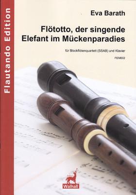 Barath, Eva (*1961): Flötotto, der singende Elefant im Mückenparadies