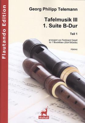 Telemann, Georg Philipp (1681–1767): 1. Suite B-Dur (Tafelmusik III) – Teil 1
