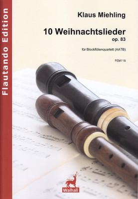 Miehling, Klaus (*1963): Zehn Weihnachtslieder op. 83