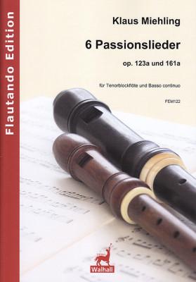 Miehling, Klaus (*1963): 6 Passionslieder op. 123a und 161a