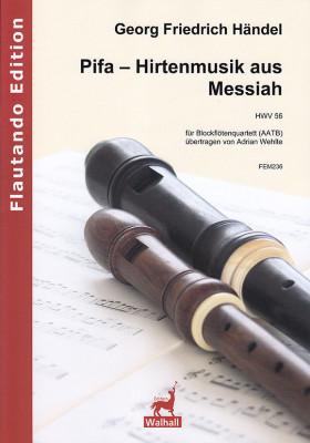 Händel, Georg Friedrich (1685–1759): Pifa – Hirtenmusik aus Messiah HWV 56