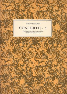 Tessarini, Carlo (~1690–1766):Concerto a 5 in re maggiore
