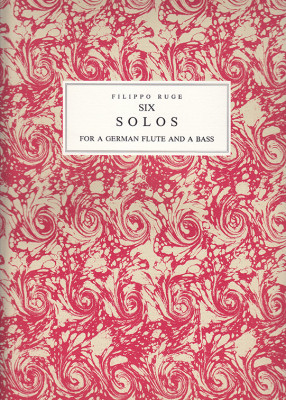 Ruge, Filippo (~1725–1767): Six Solos
