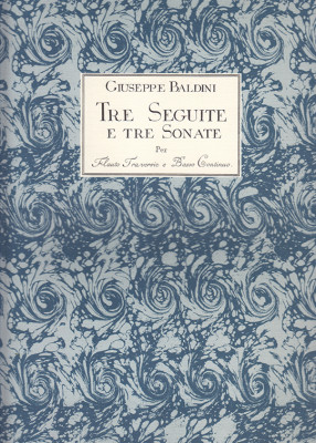 Baldini, Giuseppe: Tre Seguite e Tre Sonate (~1737) op. 1