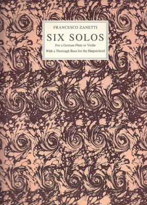 Zanetti, Francesco (1737–1788): Six Solos