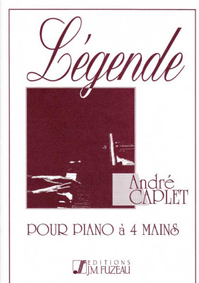 Caplet, André (1878-1925): Légende<br>- Klavierauszug