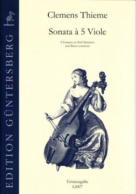 Thieme, Clemens (1631-1668): Sonata à 5 Viole