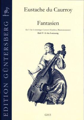Caurroy, Eustache du (1549-1609): 42 Fantasien (Gesamtausgabe)<br>- Band V: 3- bis 5-stimmig