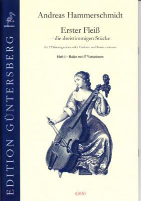 Hammerschmidt, Andreas (1611- 1675): Erster Fleiß - die dreistimmigen Stücke<br>- Band I, Ballett mit 17 Var.