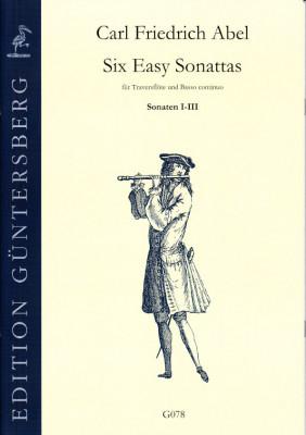 Abel, Carl Friedrich (1732-1787): Six Easy Sonattas<br>- Sonaten I-III (Traversflöte)