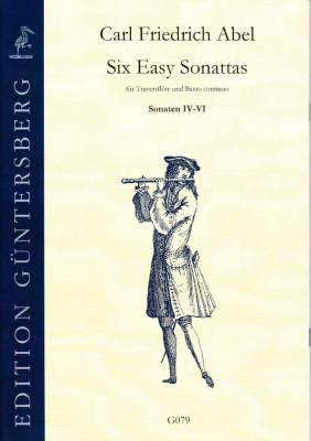 Abel, Carl Friedrich (1732-1787): Six Easy Sonattas<br>- Sonaten IV-VI (Traversflöte)