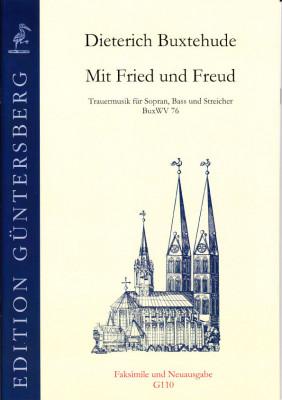 Buxtehude, Dieterich (1637-1707): Mit Fried und Freud - Klag-Lied