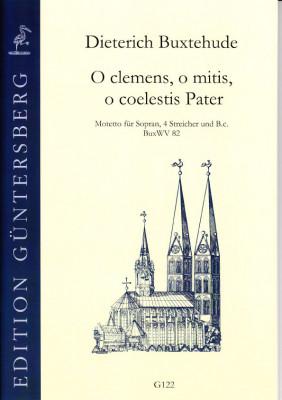 Buxtehude, Dieterich (1637-1707): O clemens, o mitis, o coelestis Pater