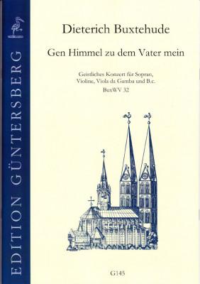 Buxtehude, Dieterich (1637-1707): Gen Himmel zu dem Vater mein