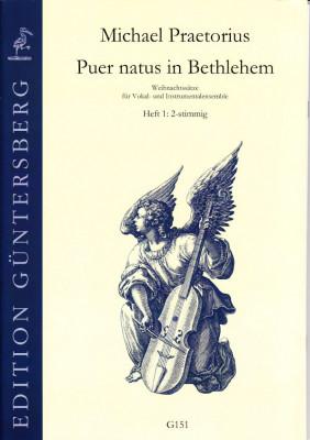 Praetorius, Michael (1572-1621): Puer natus in Bethlehem<br>- 12 Sätze, 1-2 stimmig, Heft 1