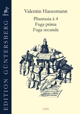 Haussmann, Valentin (~1560–ca. 1612): Phantasia à 4 & Fuga I–II