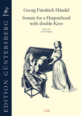 Händel, Georg Fr. (1685–1759): Sonata for a Harpsichord with double Keys HWV 579