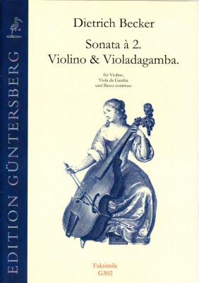 Becker, Dietrich (1623-1679): Sonata à 2. Violino & Violadagamba<br>- Faksimile