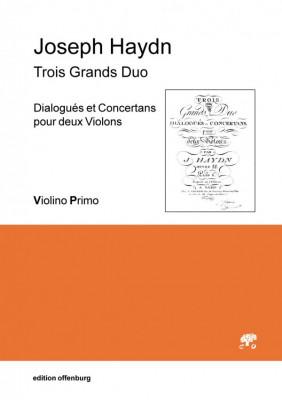 Haydn, Joseph (1732–1809): Trois Grands Duo, Dialogués et Concertans pour deux Violons (Faksimile)