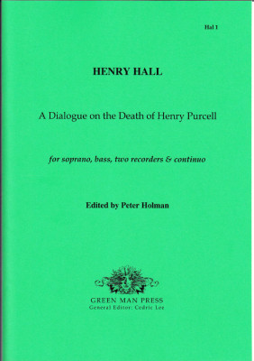 Hall, Henry (1665-1707): A Dialogue on the Death of Henry Purcell