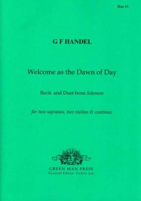 Händel, Georg Friedrich (1685-1759): Welcome as the dawn of day